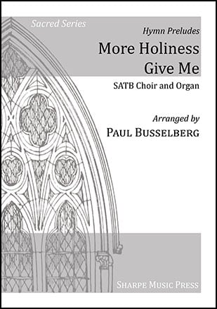 More Holiness Give Me (Hymn Preludes, No. 3)