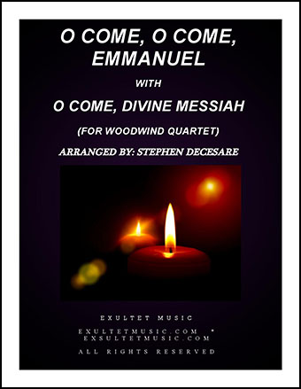 O Come, O Come, Emmanuel with O Come, Divine Messiah (for Woodwind Quartet)