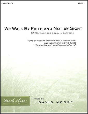 We Walk By Faith and Not By Sight