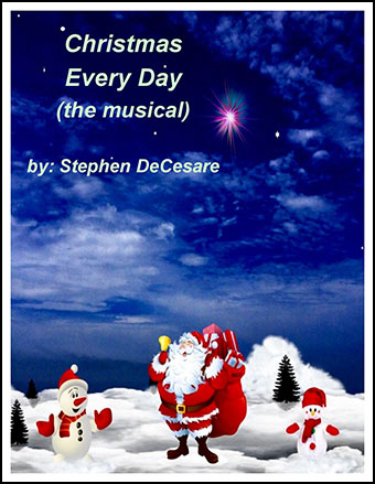 Christmas Every Day: the musical (Piano/Vocal Score)