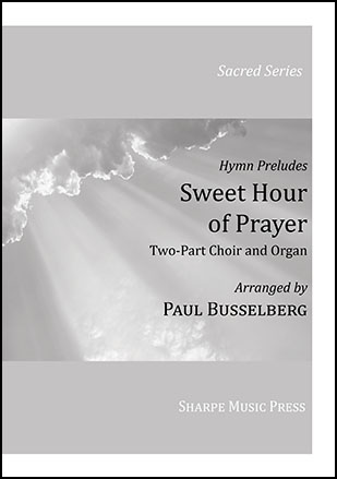 Sweet Hour of Prayer (Hymn Preludes, No. 4)