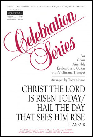 Christ the Lord Is Risen Today/Hail the Day that Sees Him Rise