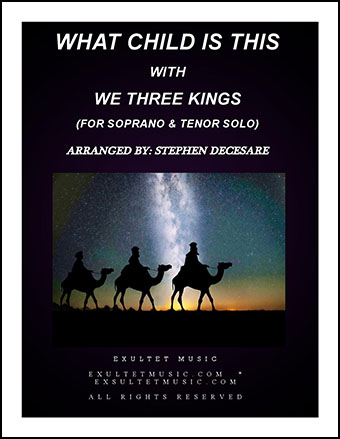 What Child Is This with We Three Kings (Duet for Soprano & Tenor Solo)