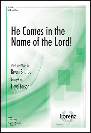 He Comes in the Name of the Lord!