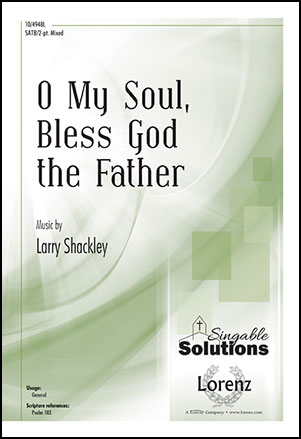 O My Soul, Bless God the Father