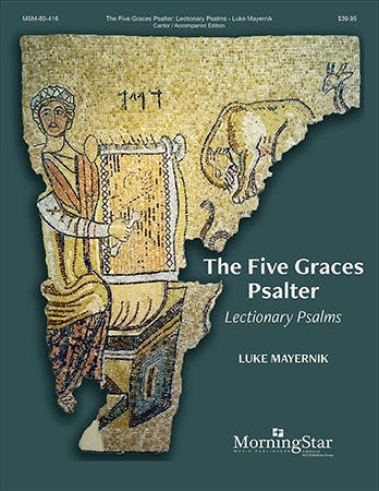 The Five Graces Psalter : Responsorial Psalms for Ordinary Time #3