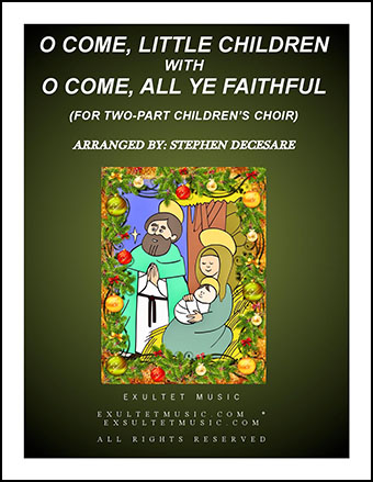 O Come, Little Children with O Come, All Ye Faithful (for Two-part Children's Choir)