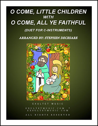 O Come, Little Children with O Come, All Ye Faithful (Duet for C-Instruments)