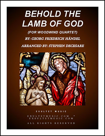 Behold The Lamb Of God (for Woodwind Quartet)