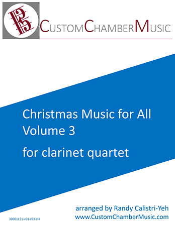 Christmas Carols for All, Volume 3 (for Clarinet Quartet)