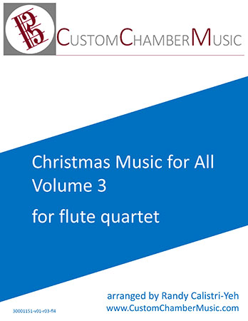 Christmas Carols for All, Volume 3 (for Flute Quartet)