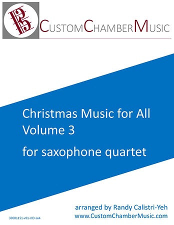 Christmas Carols for All, Volume 3 (for Sax Quartet)