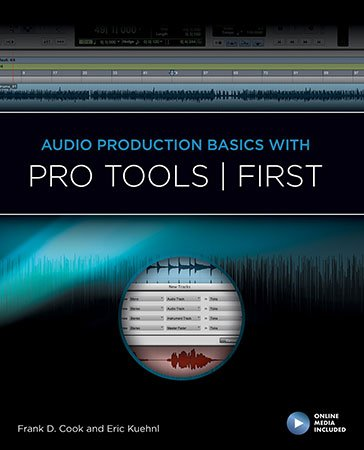Audio Production Basics with Pro Tools First library edition cover