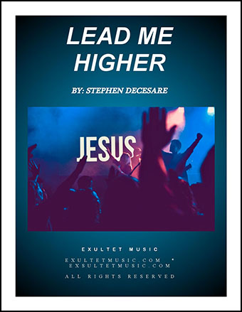 Lead Me Higher