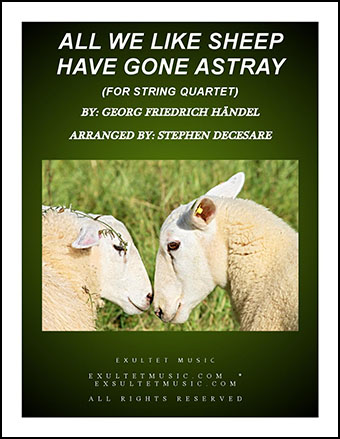 All We Like Sheep Have Gone Astray (for String Quartet)
