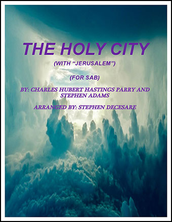 The Holy City (with Jerusalem) (for SAB)