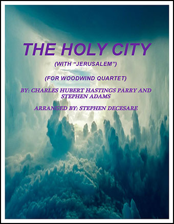 The Holy City (with Jerusalem) (for Woodwind Quartet)