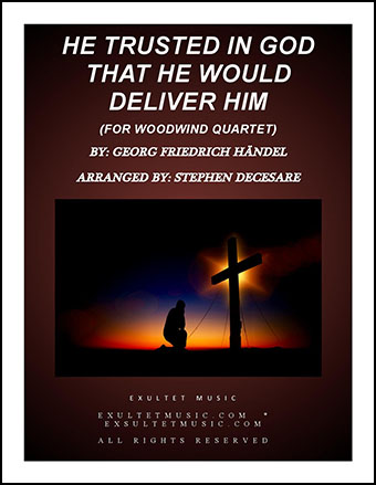 He Trusted In God That He Would Deliver Him (for Woodwind Quartet)