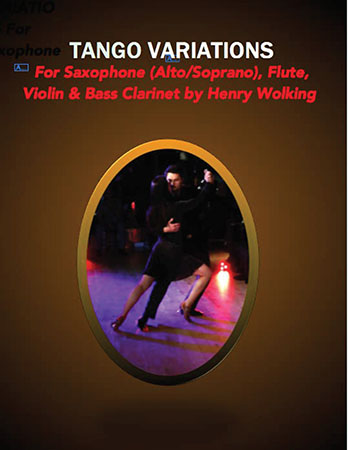 Tango Variations for Saxophone (Alto/Soprano) Flute, Violin & Bass Clarinet