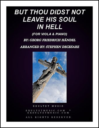 But Thou Didst Not Leave His Soul In Hell (for Viola & Piano)