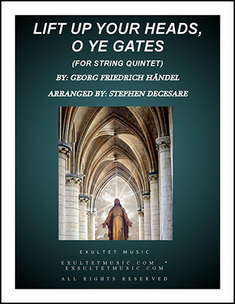 Lift Up Your Heads, O Ye Gates (for String Quintet)