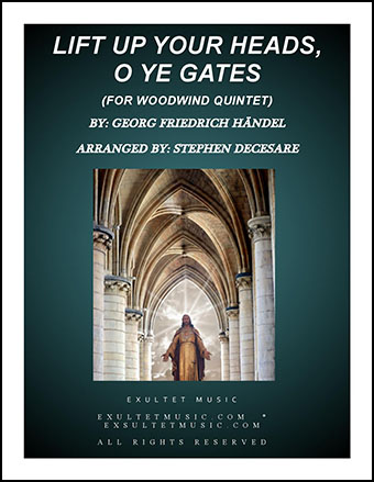 Lift Up Your Heads, O Ye Gates (for Woodwind Quintet)