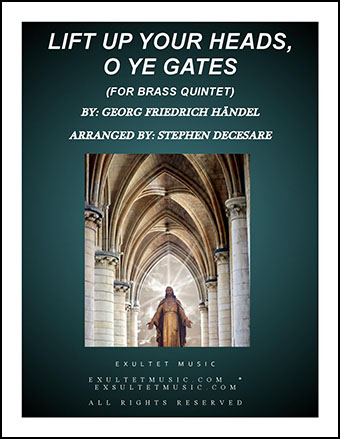 Lift Up Your Heads, O Ye Gates (for Brass Quintet)