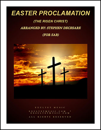 Easter Proclamation (The Risen Christ)