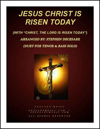 Jesus Christ Is Risen Today (with Christ The Lord Is Risen Today)