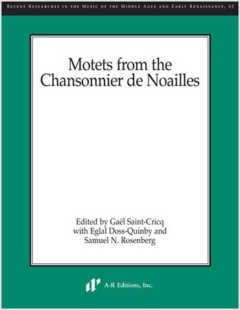 Motets from the Chansonnier de Noailles