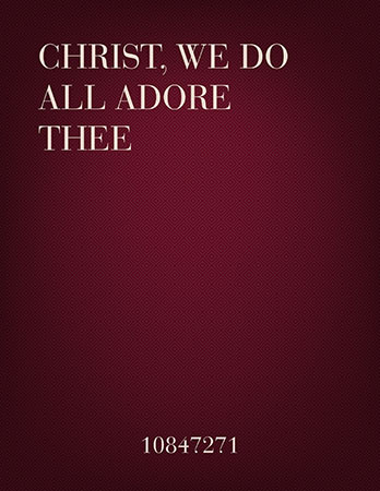 Christ, We Do All Adore Thee (Flute & Piano Duet)
