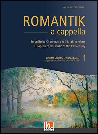 Romantik A Cappella, Vol  1: Secular Part Songs ( | J W