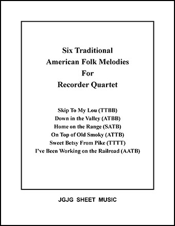 Six American Melodies for Recorder Quartet