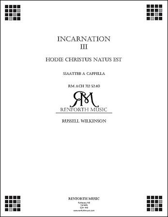Incarnation: 3. Hodie Christus Natus Est