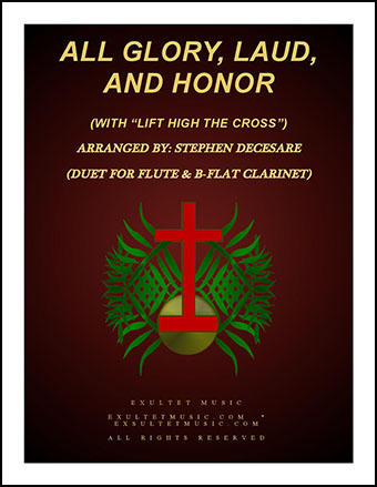 All Glory, Laud, And Honor (with Lift High The Cross)