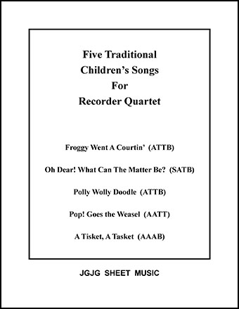 Five Children's Songs for Recorder Quartet