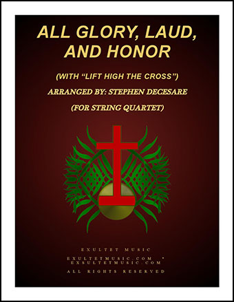 All Glory, Laud, And Honor (with Lift High The Cross - for String Quartet)