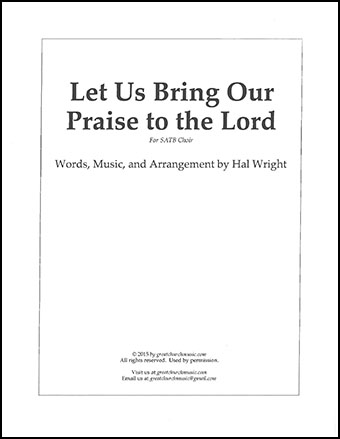 Let Us Bring Our Praise To the Lord
