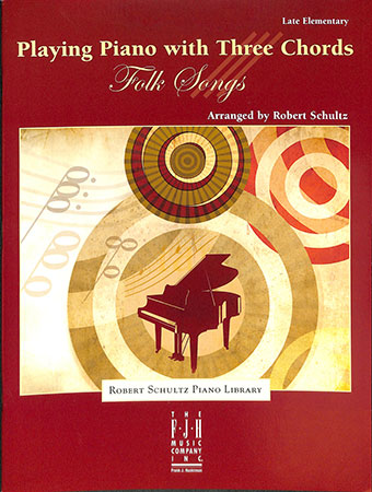 Playing Piano with Three Chords : Folk Songs (Pia | J W