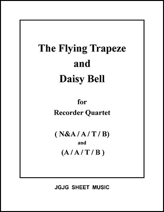 The Flying Trapeze and Daisy Bell (Recorder Quartet)