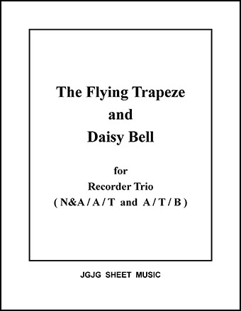 The Flying Trapeze and Daisy Bell (Recorder Trio)