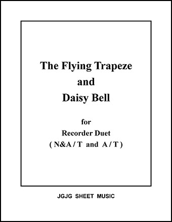 The Flying Trapeze and Daisy Bell (Recorder Duet)