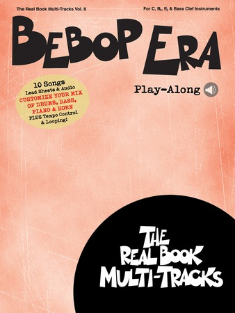 The Real Book Multi-Tracks, Vol. 8: Bebop Era