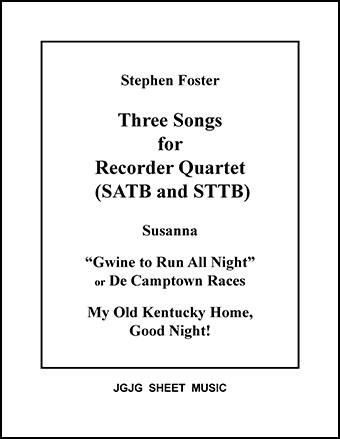 Three Stephen Foster Songs (Recorder Quartet)