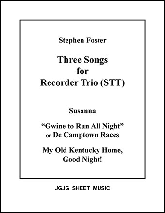 Three Stephen Foster Songs (Recorder Trio)