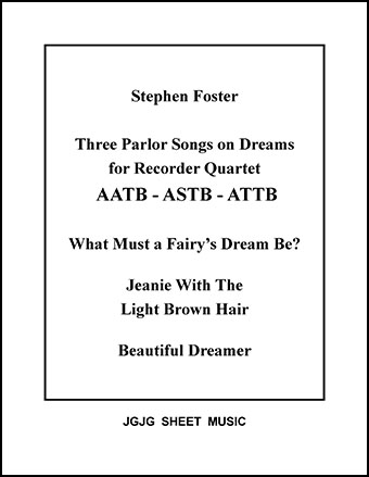 Three Parlor Songs on Dreams (Recorder Quartet)