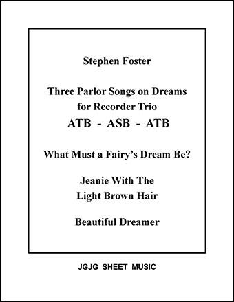 Three Parlor Songs on Dreams (Recorder Trio)