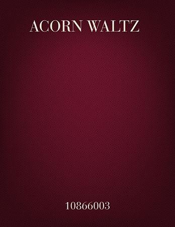 Acorn Waltz
