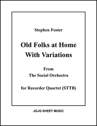 Old Folks at Home with Variations (Recorder Quartet)