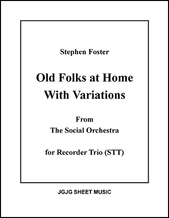 Old Folks at Home with Variations (Recorder Trio)